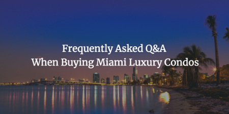 Questions & AnswersWhen Buying Miami Luxury Condos